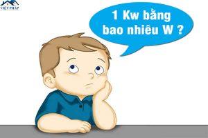 1kW bằng bao nhiêu W? Tính điện năng tiêu thụ bằng công thức nào?