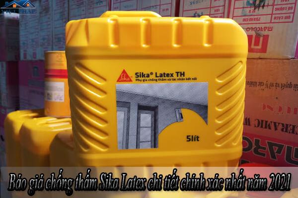 Báo giá chống thấm Sika Latex chi tiết chính xác nhất năm 2021