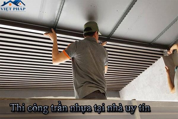 Thi công trần nhựa tại nhà uy tín - chuyên nghiệp - giá rẻ - chất lượng cao