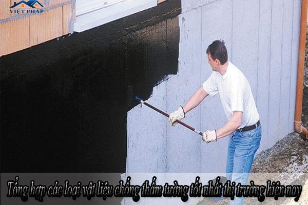 Tổng hợp các loại vật liệu chống thấm tường tốt nhất thị trường hiện nay