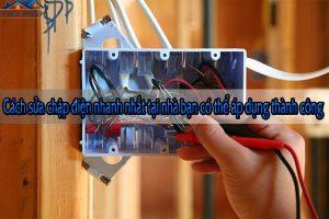 Cách sửa chập điện nhanh nhất tại nhà bạn có thể áp dụng thành công