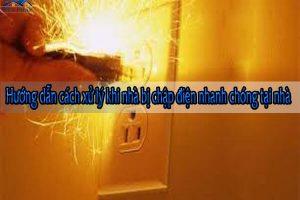 Hướng dẫn cách xử lý khi nhà bị chập điện nhanh chóng tại nhà
