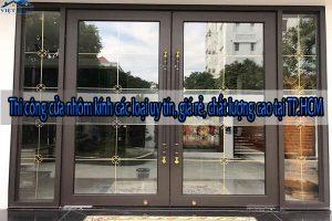 Thi công cửa nhôm kính các loại uy tín, giá rẻ, chất lượng cao tại TP.HCM