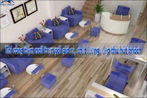 Thi công tiệm nail trọn gói giá rẻ, chất lượng, đẹp thu hút khách